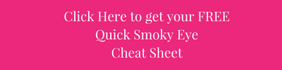 Get Your Free Quick Smoky Eye Cheat Sheet