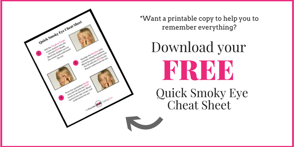 Download your Free Quick Smoky Eye Cheat Sheet