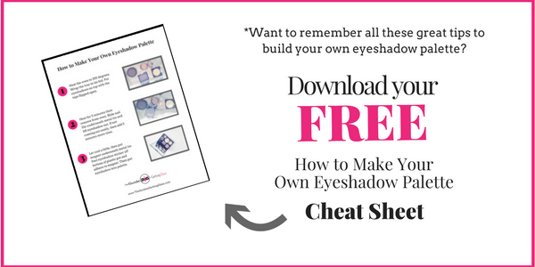 How to Make Your Own Eyeshadow Palette Cheat Sheet