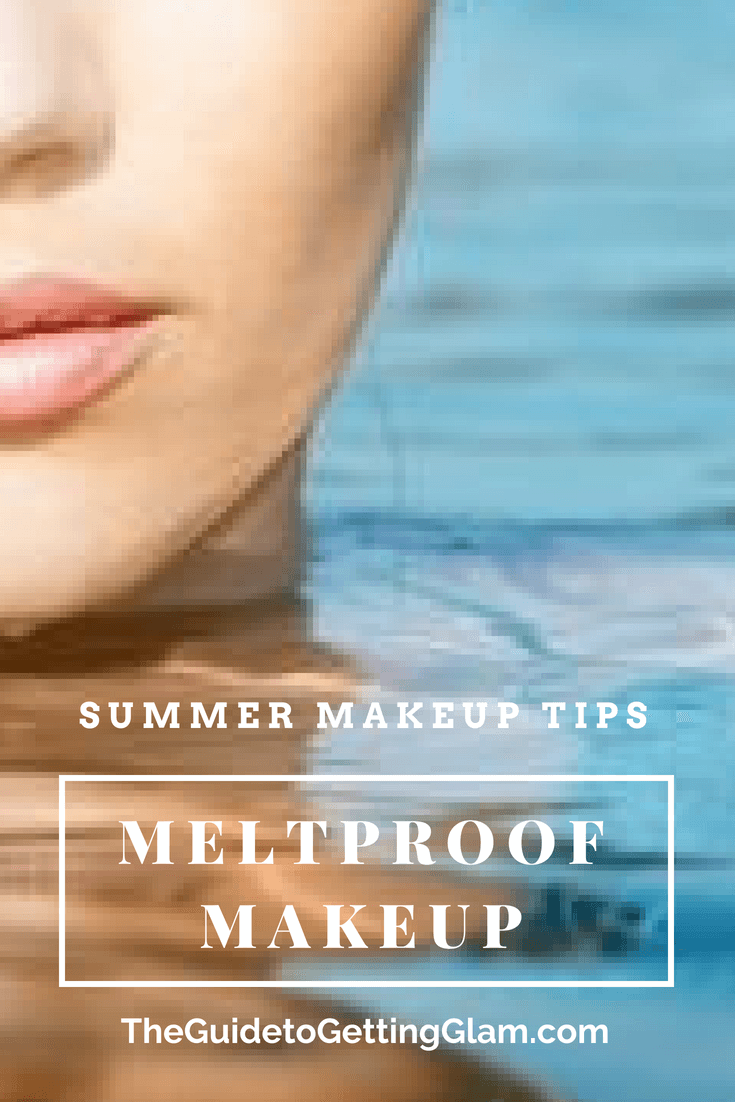 Summer Makeup Tips The Best Meltproof Makeup. Click to read these easy makeup tips to summer proof your makeup and avoid a total makeup meltdown