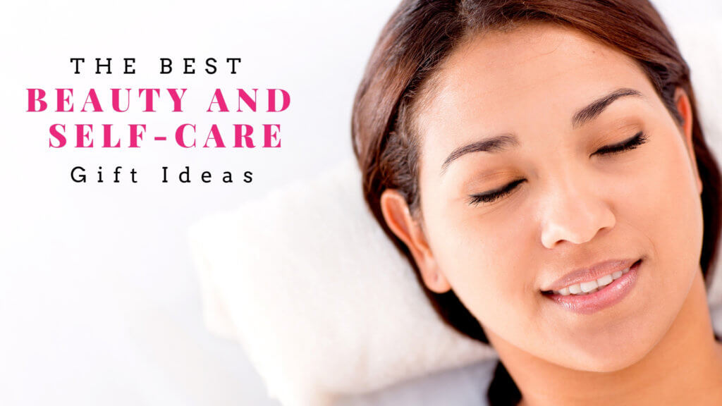 Best Beauty and Self-care gifts