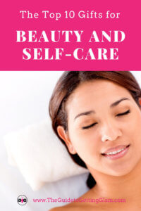 Best Beauty and Self-Care Gifts. Find out the best gift ideas for beauty and self-care for the women in your life. #selfcare #beauty #gifts