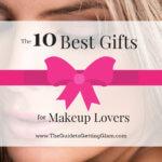 Best Makeup Gift Ideas